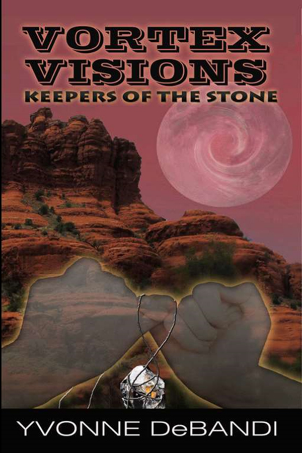 Vortex Visions : Keepers of the Stones : by Yvonne DeBandi